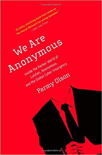 We Are Anonymous: Inside the Hacker World