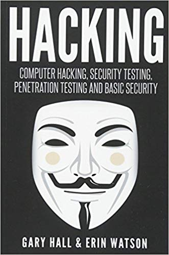 Hacking: Computer Hacking,Security Testing, Penetration Testing and basic Security