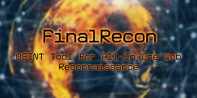 FinalRecon v1.0.2 – OSINT Tool For All-In-One Web Reconnaissance