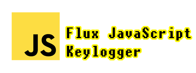 Flux-Keylogger – Modern Javascript Keylogger With Web Panel
