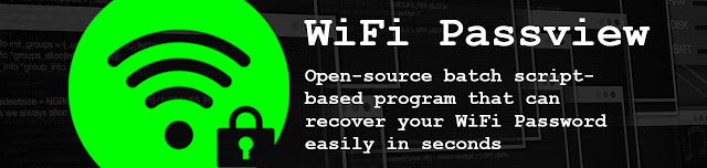 WiFi Passview v4.0 – An Open Source Batch Script Based WiFi Passview For Windows!